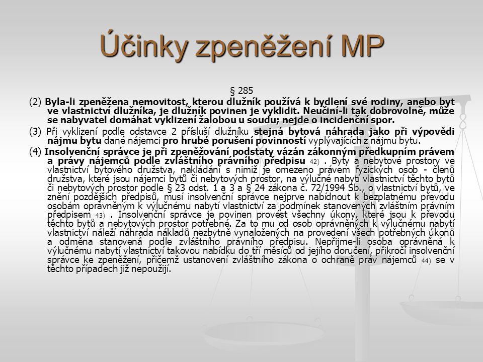 Způsoby zpeněžení MP § 286 (1) Majetkovou podstatu lze zpeněžit a) veřejnou dražbou podle zvláštního právního předpisu 45) (zákon o veřejných dražbách) b) prodejem movitých věci a nemovitostí podle ustanovení OSŘ (pozn.