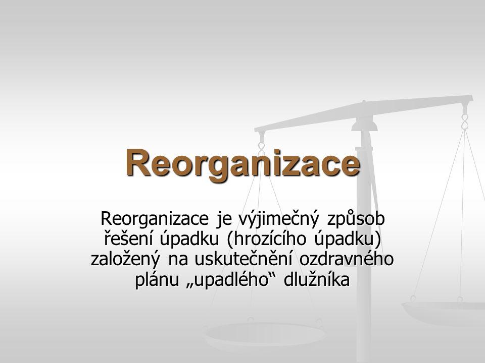 Reorganizace § 316 (1) Reorganizací se rozumí zpravidla postupné uspokojování pohledávek věřitelů při zachování provozu dlužníkova podniku, zajištěné opatřeními k ozdravění hospodaření tohoto podniku podle insolvenčním soudem schváleného reorganizačního plánu s průběžnou kontrolou jeho plnění ze strany věřitelů.