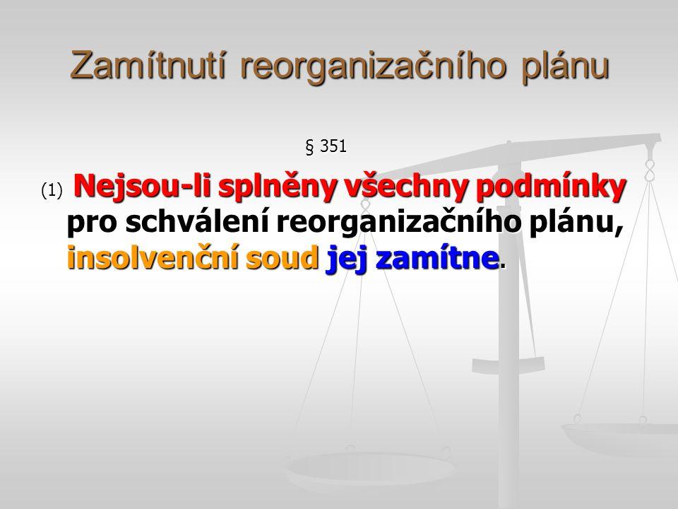 Zánik práv věřitelů § 356 (1) Není-li tímto zákonem nebo reorganizačním plánem stanoveno jinak, zanikají účinností tohoto plánu práva všech věřitelů vůči dlužníkovi; za věřitele dlužníka se považují osoby uvedené v reorganizačním plánu za podmínek v něm stanovených, včetně rozsahu jejich práv.