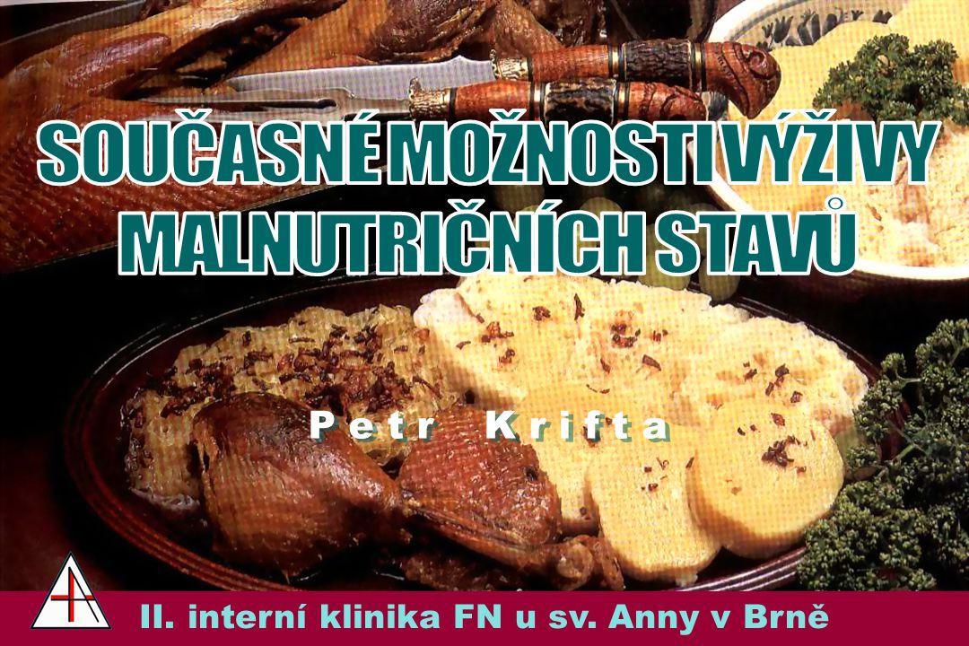 P e t r K r i f t a P e t r K r i f t a II. interní klinika FN u sv. Anny v Brně