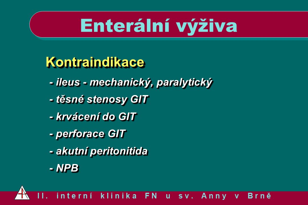 KontraindikaceKontraindikace - ileus - mechanický, paralytický - těsné stenosy GIT - krvácení do GIT - perforace GIT - akutní peritonitida - NPB - ile