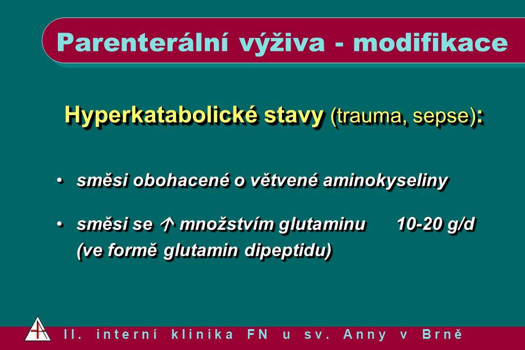 Hyperkatabolické stavy (trauma, sepse) : směsi obohacené o větvené aminokyselinysměsi obohacené o větvené aminokyseliny směsi se  množstvím glutaminu