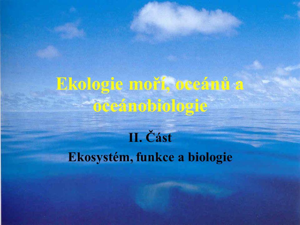 Ekologie moří, oceánů a oceánobiologie II. Část Ekosystém, funkce a biologie
