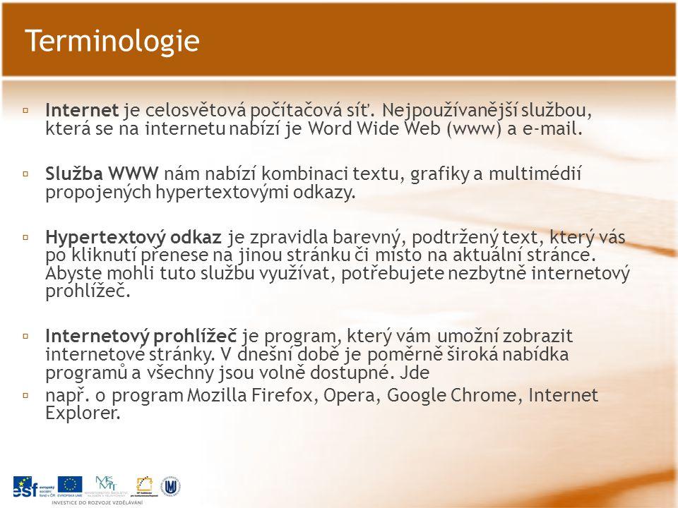 ▫ Internet je celosvětová počítačová síť. Nejpoužívanější službou, která se na internetu nabízí je Word Wide Web (www) a e-mail. ▫ Služba WWW nám nabí