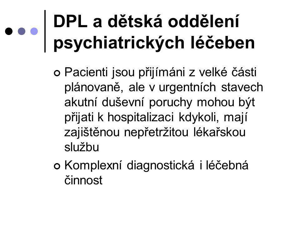 DPL a dětská oddělení psychiatrických léčeben Pacienti jsou přijímáni z velké části plánovaně, ale v urgentních stavech akutní duševní poruchy mohou b