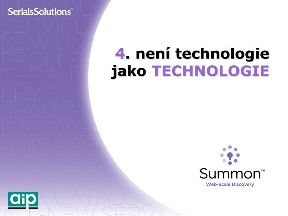 4. není technologie jako TECHNOLOGIE