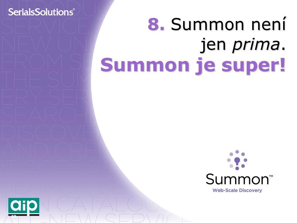 19 8. Summon není jen prima. Summon je super!