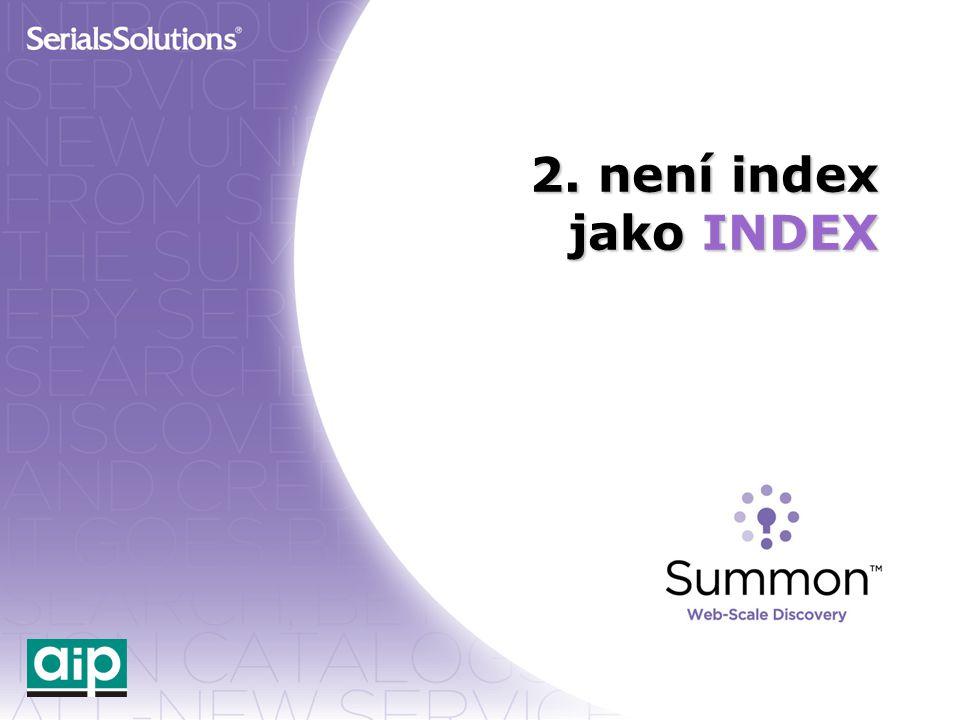 2. není index jako INDEX