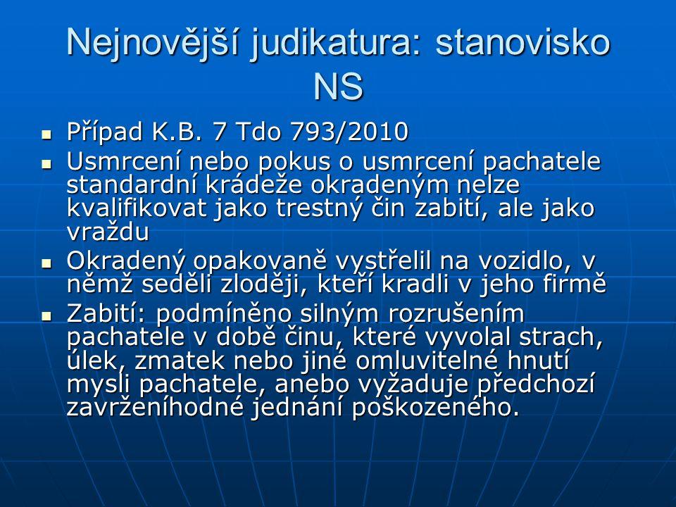 Nejnovější judikatura: stanovisko NS Případ K.B.7 Tdo 793/2010 Případ K.B.