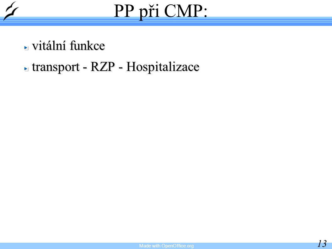 Made with OpenOffice.org 13 PP při CMP: vitální funkce transport - RZP - Hospitalizace