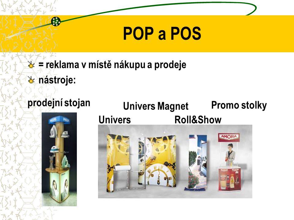 POP a POS = reklama v místě nákupu a prodeje nástroje: prodejní stojan Univers Univers Magnet Roll&Show Promo stolky