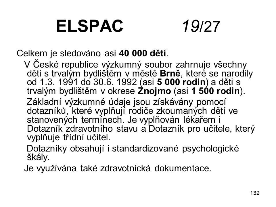132 ELSPAC 19 /27 Celkem je sledováno asi 40 000 dětí.