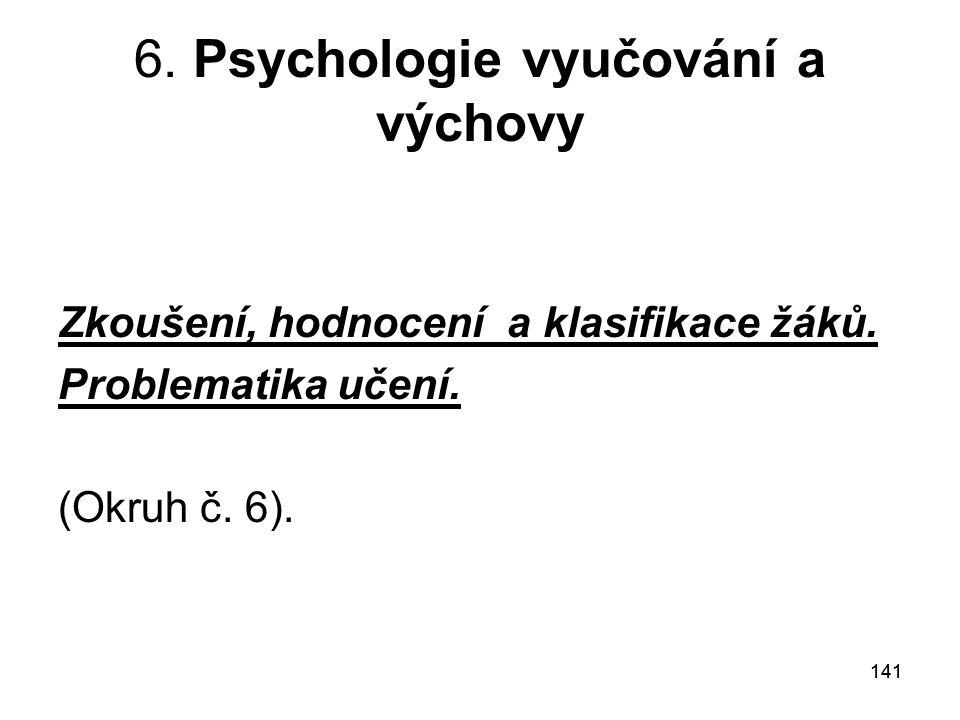 141 6.Psychologie vyučování a výchovy Zkoušení, hodnocení a klasifikace žáků.