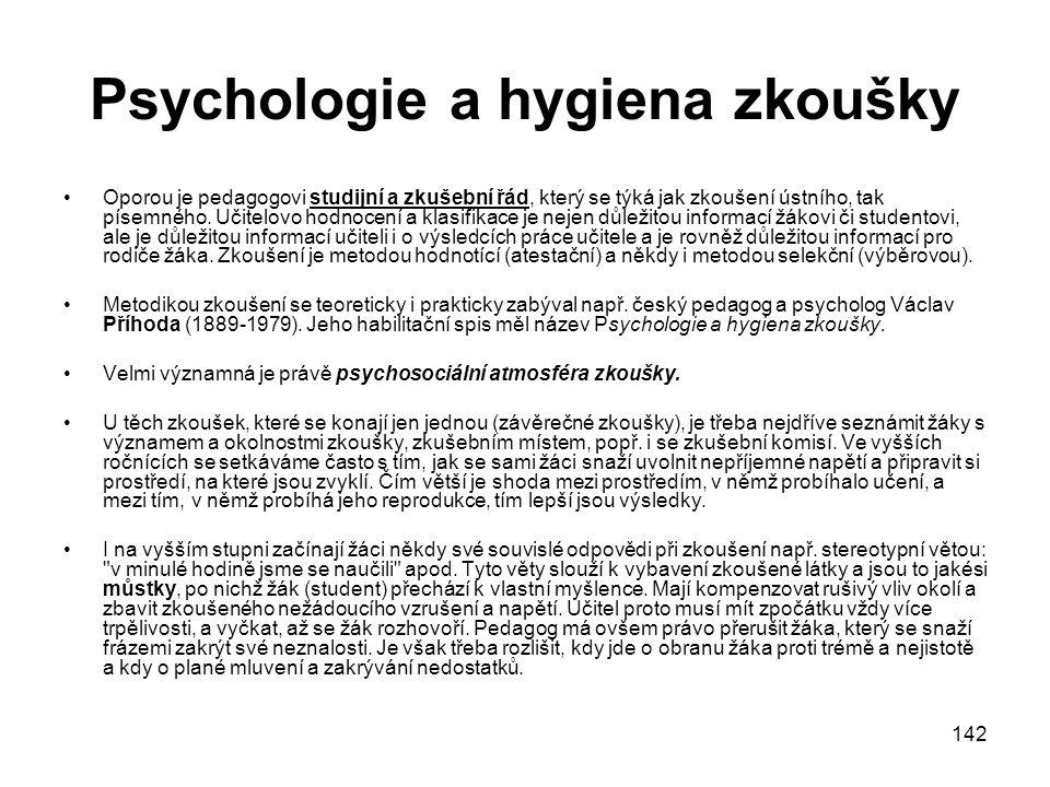 142 Psychologie a hygiena zkoušky Oporou je pedagogovi studijní a zkušební řád, který se týká jak zkoušení ústního, tak písemného.