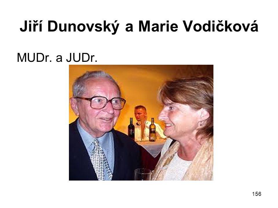 156 Jiří Dunovský a Marie Vodičková MUDr. a JUDr.