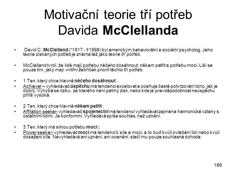 186 Motivační teorie tří potřeb Davida McClellanda David C.