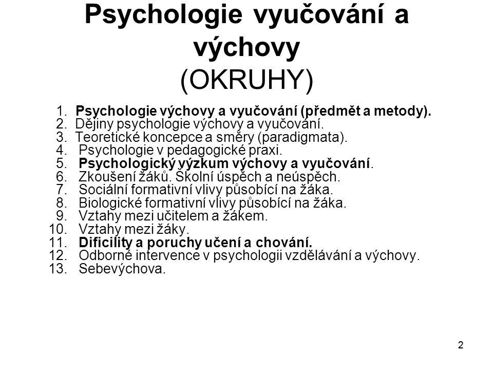 173 9. Psychologie vyučování a výchovy Vztahy mezi učiteli a žáky. (Okruh č.9).