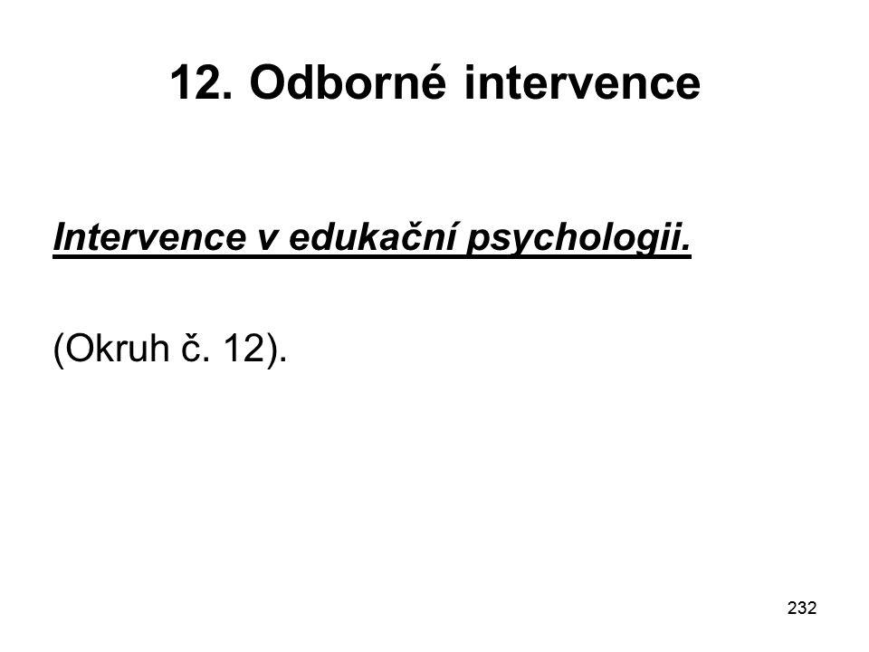 232 12. Odborné intervence Intervence v edukační psychologii. (Okruh č. 12).