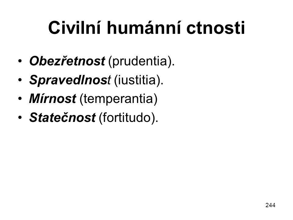 244 Civilní humánní ctnosti Obezřetnost (prudentia).