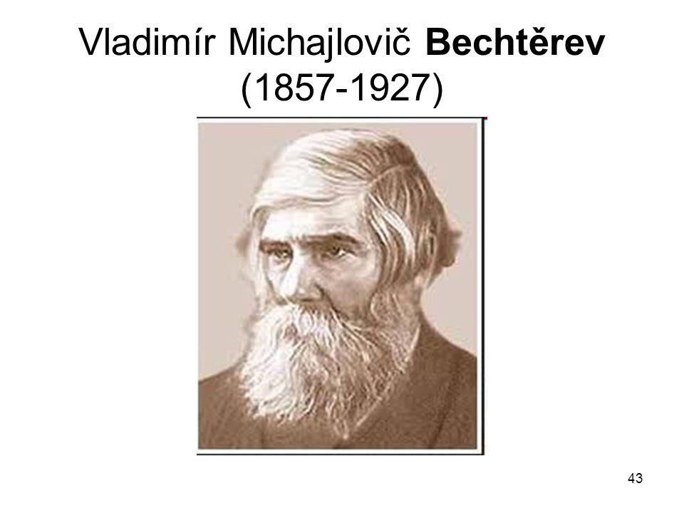 43 Vladimír Michajlovič Bechtěrev (1857-1927)