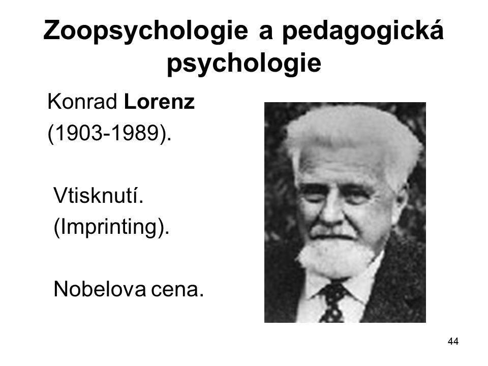 44 Zoopsychologie a pedagogická psychologie Konrad Lorenz (1903-1989).