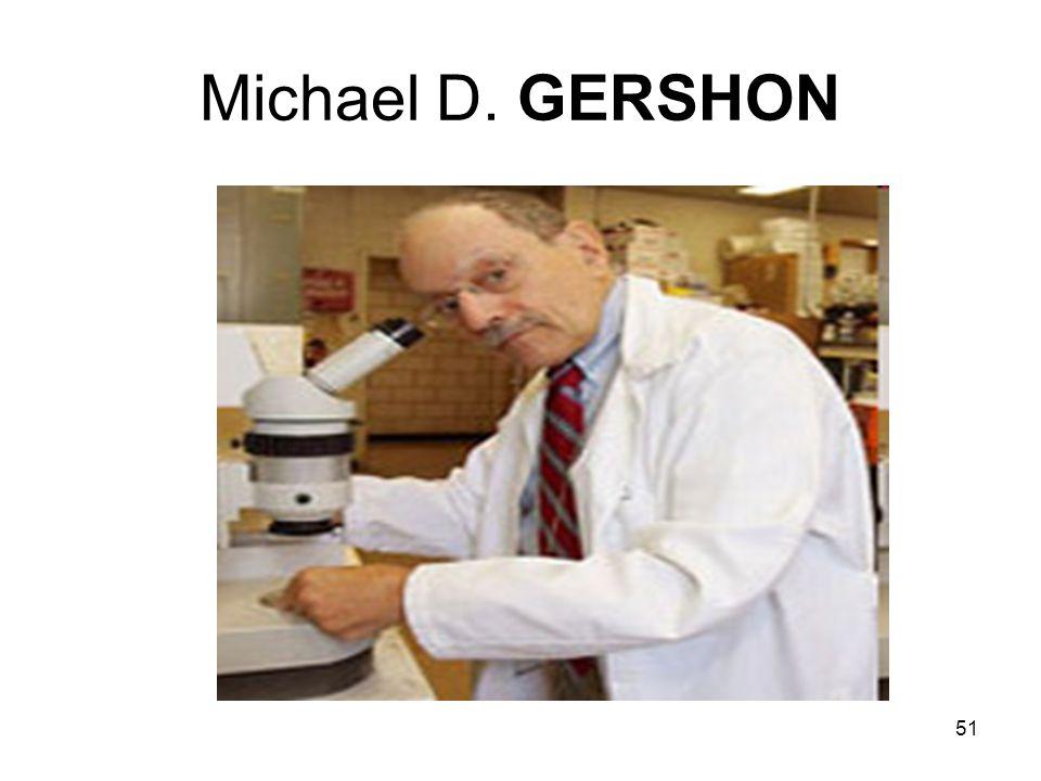 51 Michael D. GERSHON