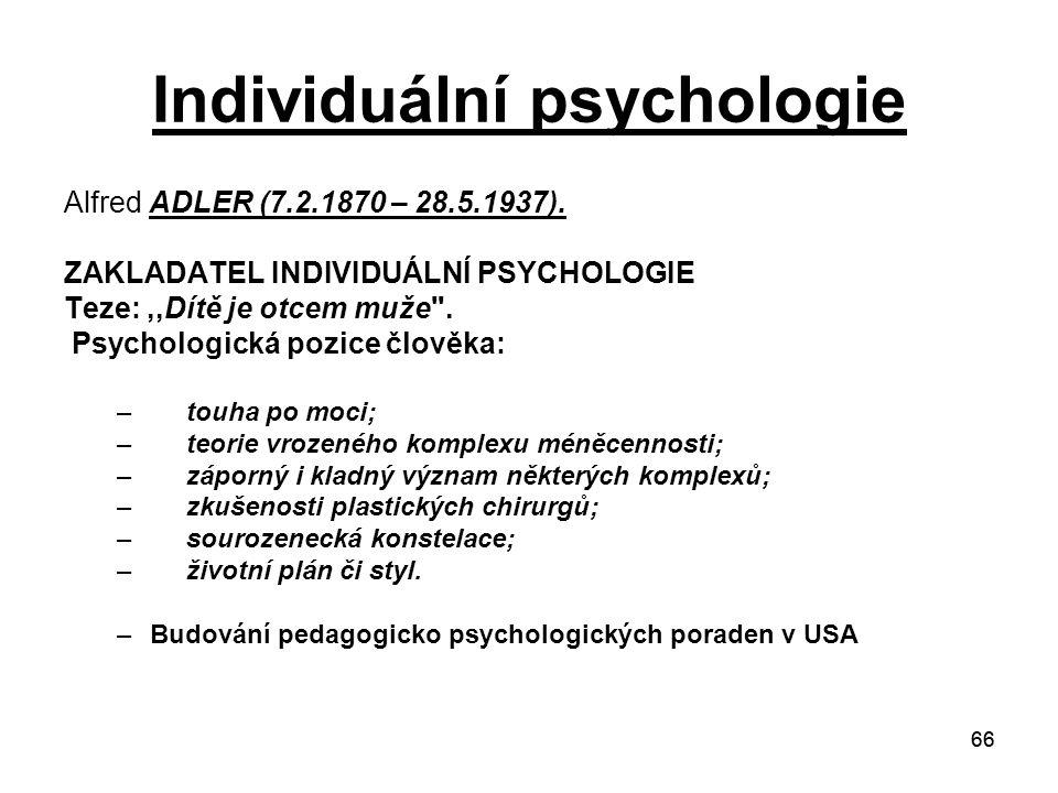 66 Individuální psychologie Alfred ADLER (7.2.1870 – 28.5.1937).