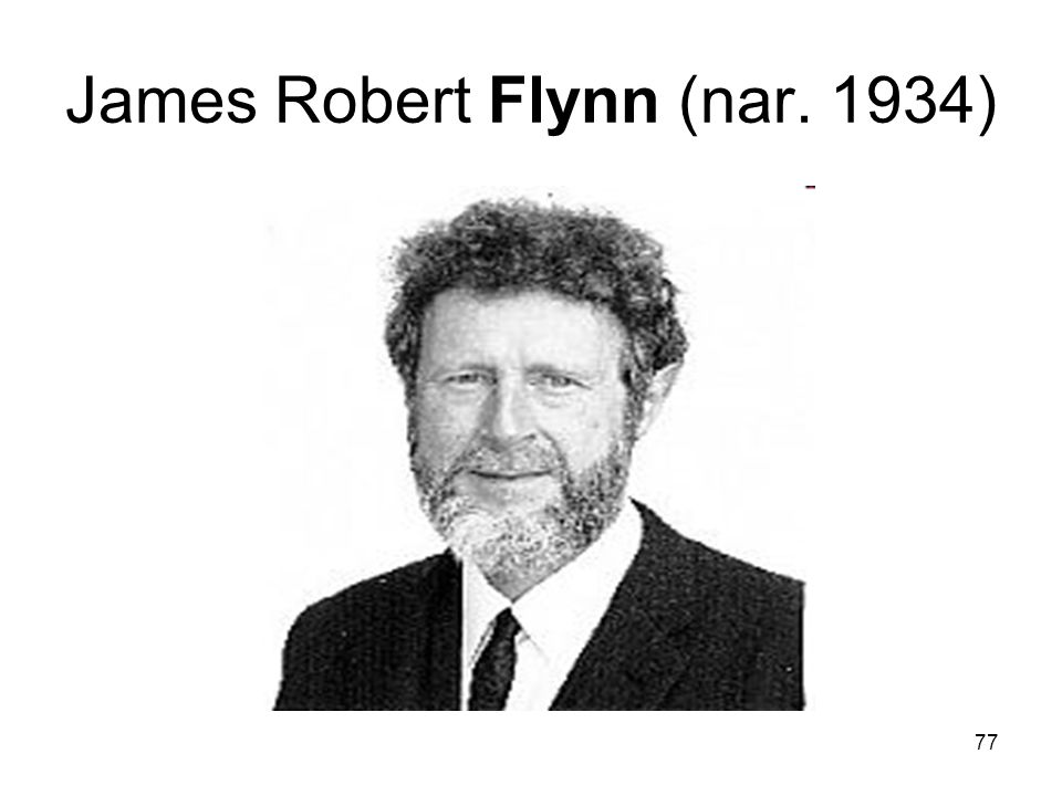 77 James Robert Flynn (nar. 1934)