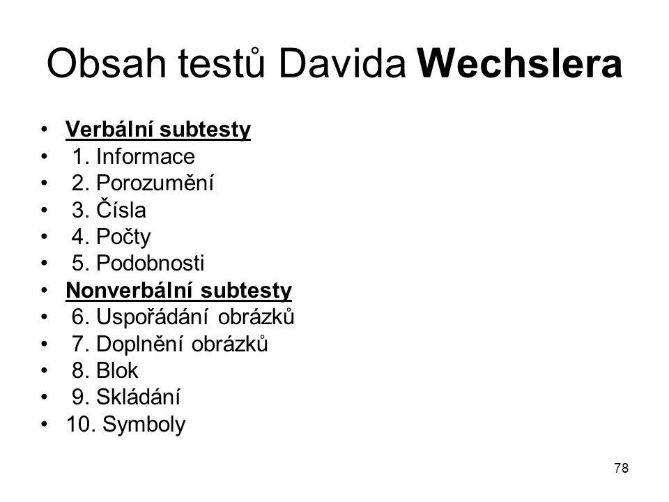 78 Obsah testů Davida Wechslera Verbální subtesty 1.