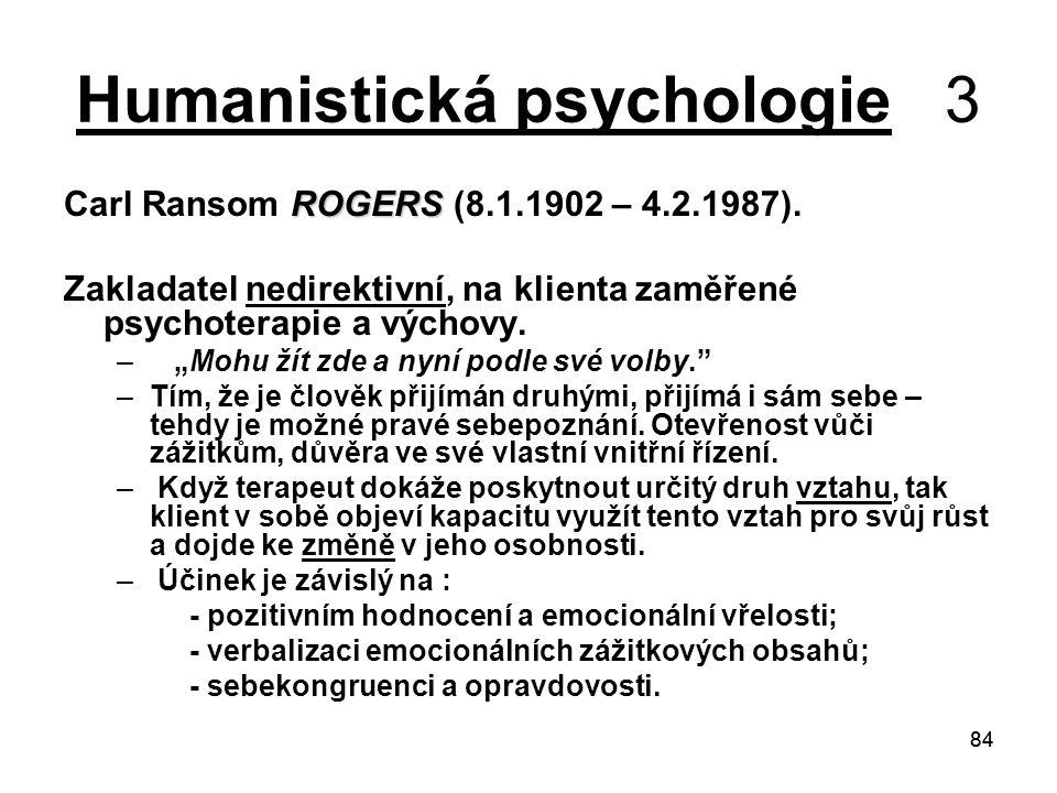84 Humanistická psychologie 3 ROGERS Carl Ransom ROGERS (8.1.1902 – 4.2.1987).