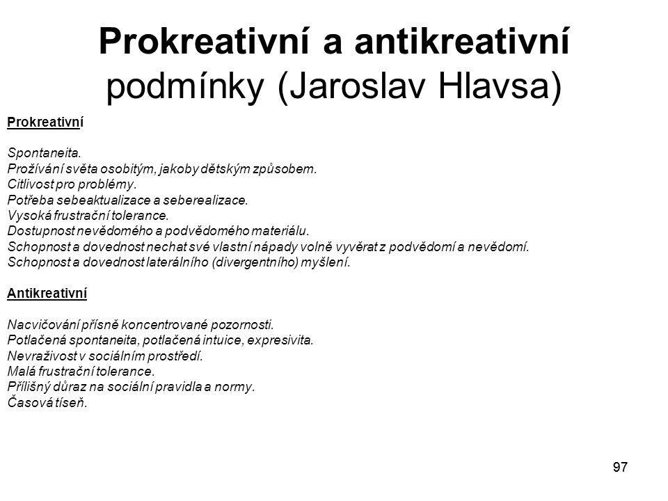 97 Prokreativní a antikreativní podmínky (Jaroslav Hlavsa) Prokreativní Spontaneita.