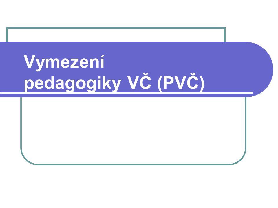 Východiska dnešní PVČ 2 tradice současné PVČ (Kaplánek): A.