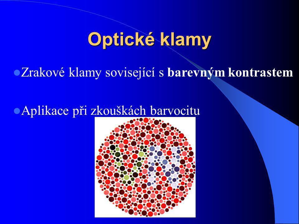 Optické klamy Zrakové klamy sovisející s barevným kontrastem Aplikace při zkouškách barvocitu