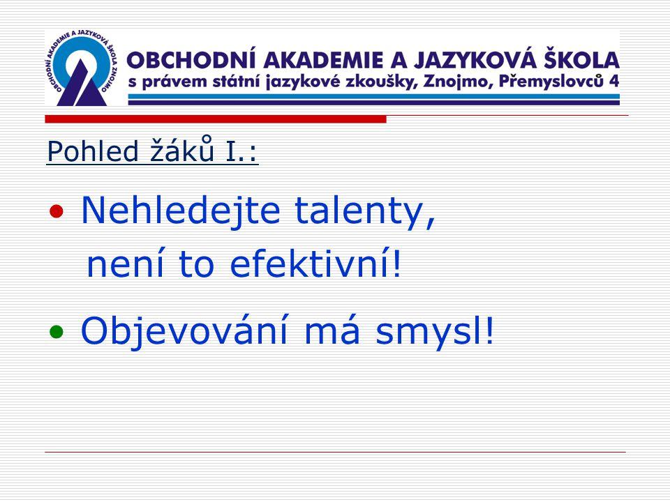 Pohled žáků I.: Nehledejte talenty, není to efektivní! Objevování má smysl!