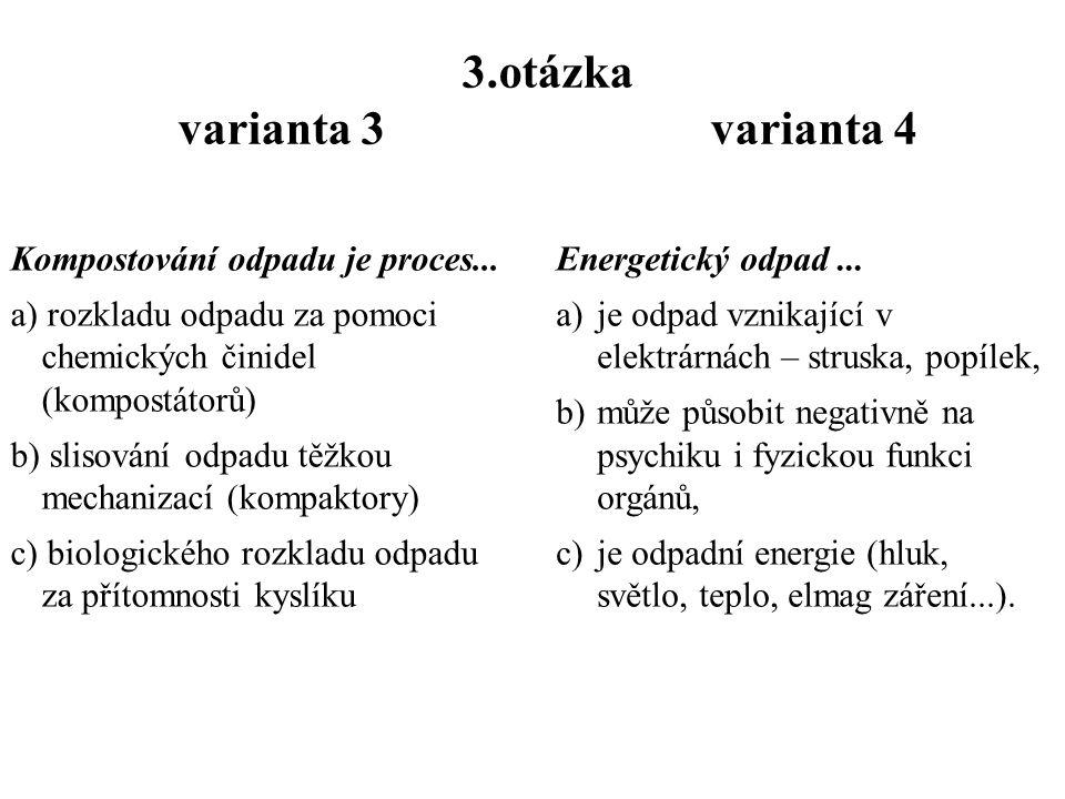"2.otázka varianta 3 varianta 4 Zákon č.123/1998 Sb. ""O právu na informace o ŽP"" nám zaručuje právo být inf. o :… a) připravovaných činnostech, které b"