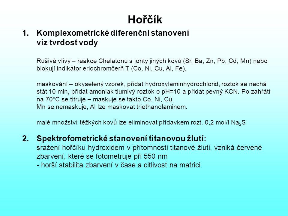 Hořčík 1.Komplexometrické diferenční stanovení viz tvrdost vody Rušivé vlivy – reakce Chelatonu s ionty jiných kovů (Sr, Ba, Zn, Pb, Cd, Mn) nebo blokují indikátor eriochromčerň T (Co, Ni, Cu, Al, Fe).