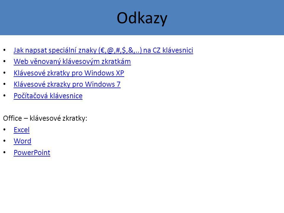 Odkazy Jak napsat speciální znaky (€,@,#,$,&,..) na CZ klávesnici Web věnovaný klávesovým zkratkám Klávesové zkratky pro Windows XP Klávesové zkrazky