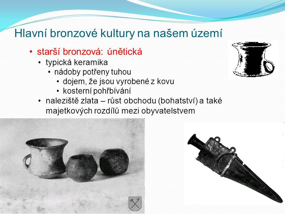 Hlavní bronzové kultury na našem území střední bronzová: mohylová kultura pastevců pro mrtvé mohutné mohyly odlišná pohřební výbava pro muže a pro ženy řemesla: výroba mečů, hrotů kopí, jezdeckých ozdob