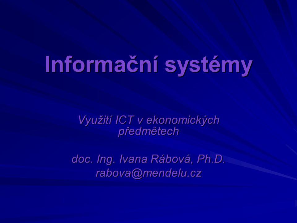 Informační systémy Využití ICT v ekonomických předmětech doc.
