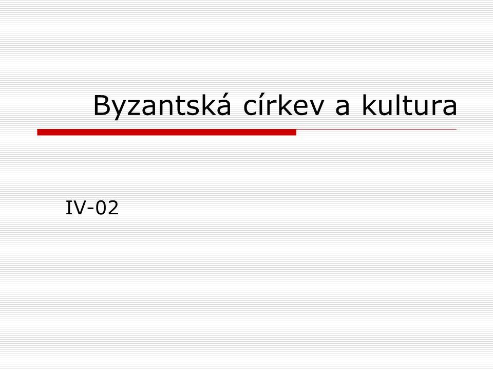 Byzantská církev a kultura IV-02