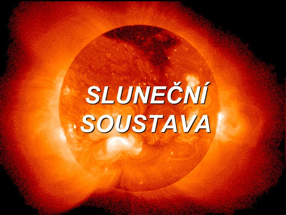  Je planetární systém hvězdy známé pod názvem Slunce, ve kterém se nachází naše domovská planeta Země.