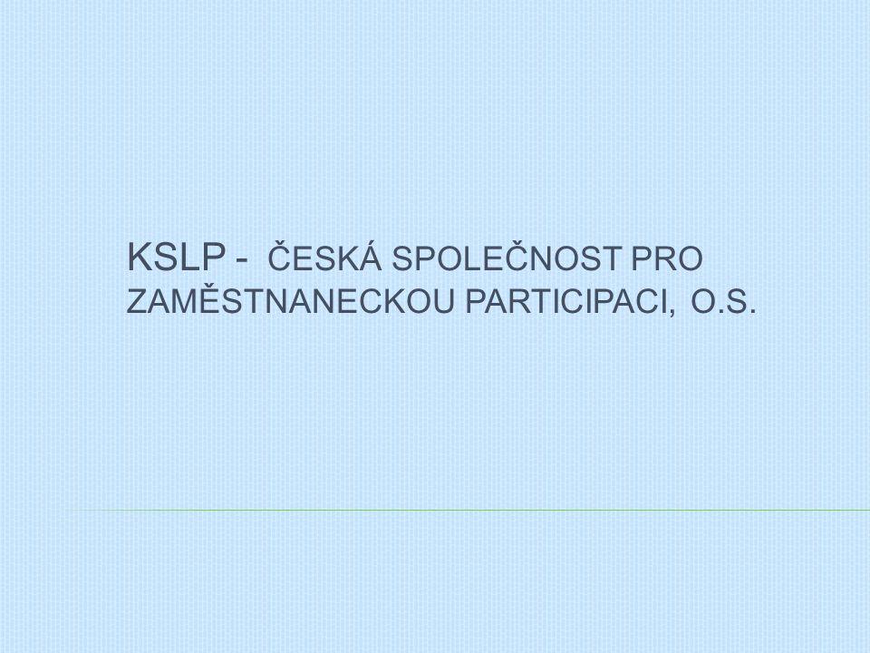 KSLP - ČESKÁ SPOLEČNOST PRO ZAMĚSTNANECKOU PARTICIPACI, O.S.
