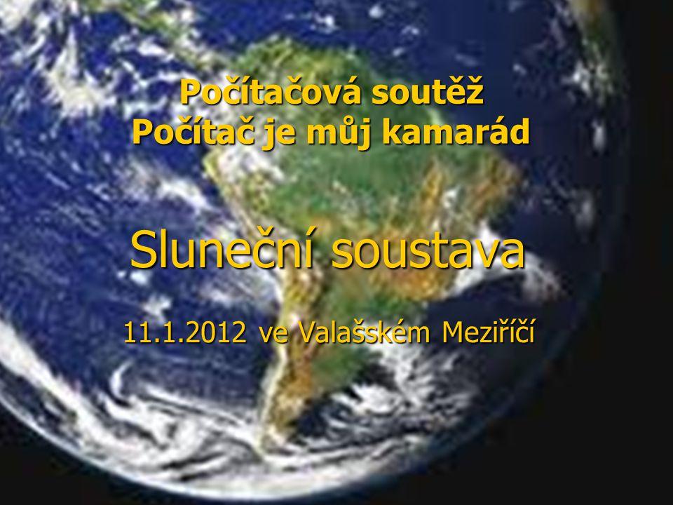 Počítačová soutěž Počítač je můj kamarád Sluneční soustava 11.1.2012 ve Valašském Meziříčí
