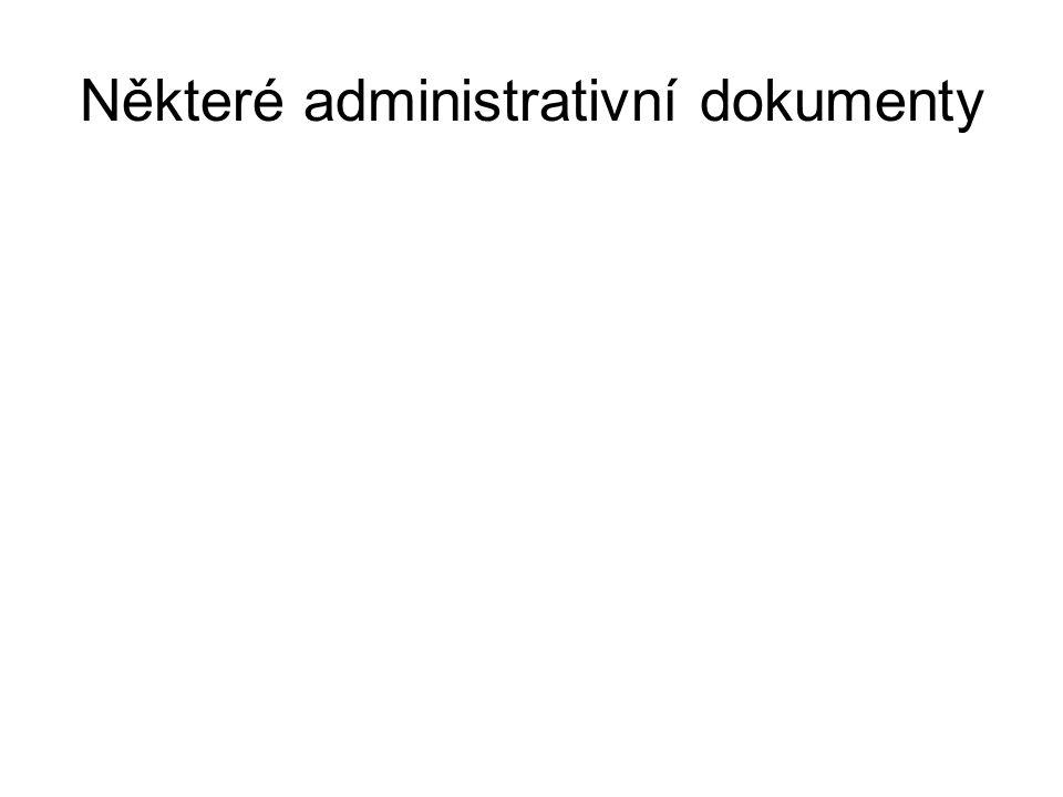 Některé administrativní dokumenty