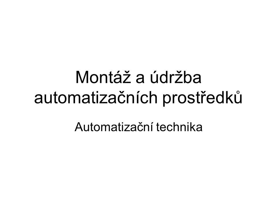 Montáž a údržba automatizačních prostředků Automatizační technika