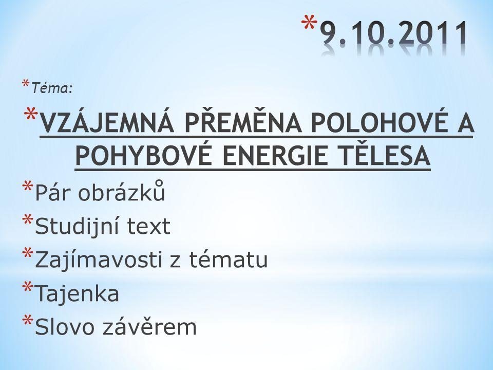 * http://www.zslado.cz/vyuka_fyzika/e_kurz/8/energie/energiev ykl.htm http://www.zslado.cz/vyuka_fyzika/e_kurz/8/energie/energiev ykl.htm * http://www.voderek.cz/fyzika/fyzika8/f87.htm http://www.voderek.cz/fyzika/fyzika8/f87.htm * http://www.4zscheb.cz/elearning/fyzika/energie/energietest.H TM http://www.4zscheb.cz/elearning/fyzika/energie/energietest.H TM