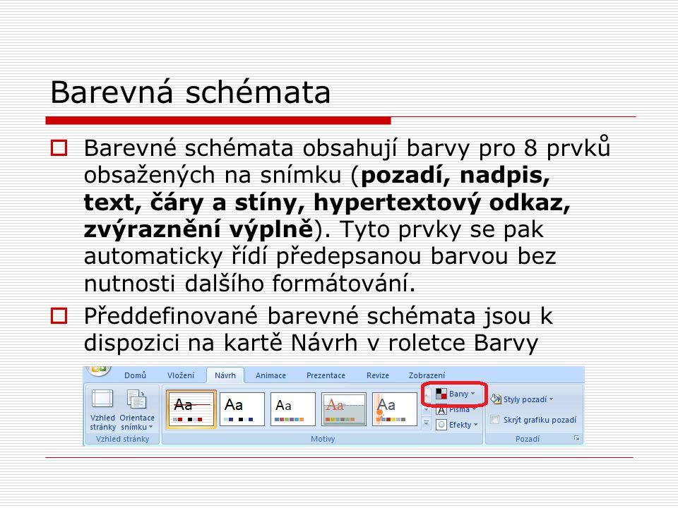Barevná schémata  Barevné schémata obsahují barvy pro 8 prvků obsažených na snímku (pozadí, nadpis, text, čáry a stíny, hypertextový odkaz, zvýrazněn