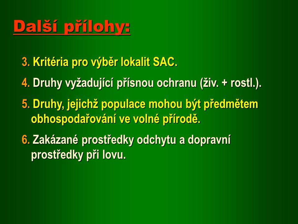 3. Kritéria pro výběr lokalit SAC. 4. Druhy vyžadující přísnou ochranu (živ. + rostl.). 5. Druhy, jejichž populace mohou být předmětem obhospodařování