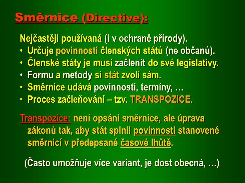 Nejčastěji používaná (i v ochraně přírody). Určuje povinnosti členských států (ne občanů). Určuje povinnosti členských států (ne občanů). Členské stát