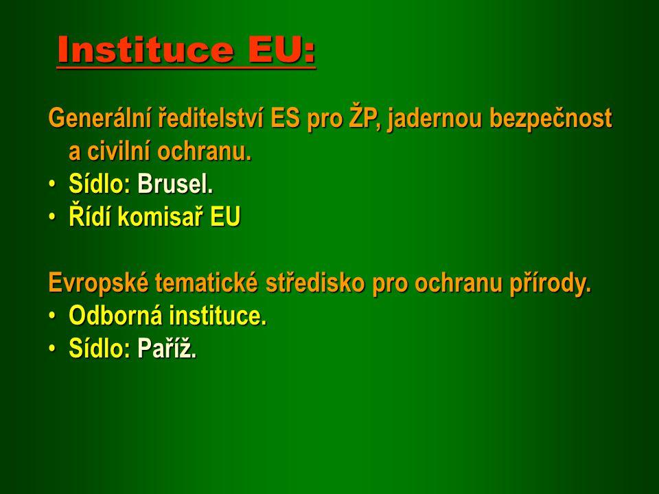 Generální ředitelství ES pro ŽP, jadernou bezpečnost a civilní ochranu. Sídlo: Brusel. Sídlo: Brusel. Řídí komisař EU Řídí komisař EU Evropské tematic